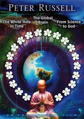 DVD • Global Brain - White Hole in Time - From Science to God - Peter Russel